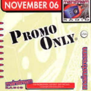 Image for 'Promo Only: Mainstream Radio, November 2006'