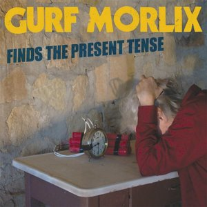 Image for 'Gurf Morlix Finds the Present Tense'