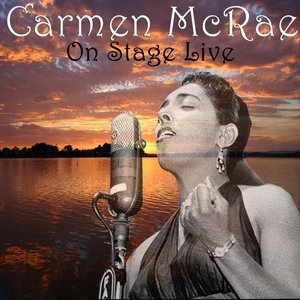 Image for 'Carmen McRae On Stage Live'