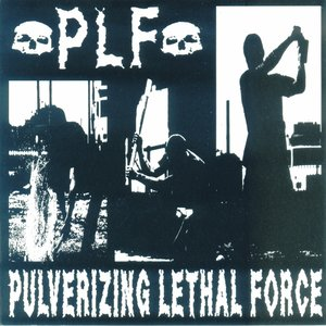 Image for 'Pulverizing Lethal Force'