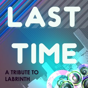 Image for 'Last Time (Labrinth Tribute - the Mixes)'