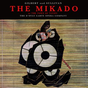 "Image for 'Gilbert & Sullivan: The Mikado or The Town o Titipu ""Complete Opera""'"