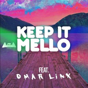 Image for 'KeEp iT MeLLo (feat. Omar Linx)'