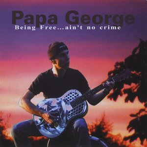 Image for 'Being Free...ain't no crime'