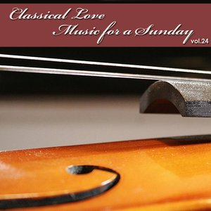 Image pour 'Classical Love - Music for a Sunday Vol 24'