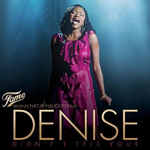 Image for 'Fame Presents Naturi Naughton As Denise: Didn't I Tell You?'