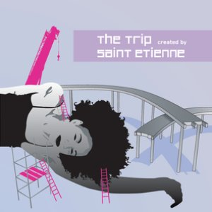 Image for 'The Trip created by St. Etienne'