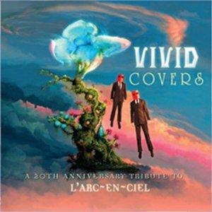 Image for 'Vivid Colors - A 20th Anniversairy Tribute to L'Arc~en~Ciel'