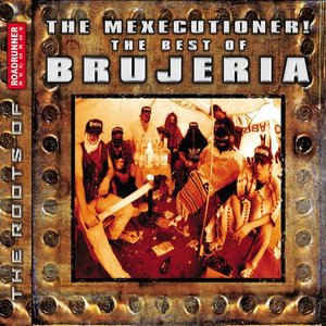 Image for 'The Mexecutioner! The Best of Brujería'