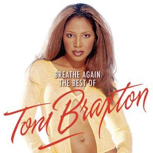 Image for 'Breathe Again: The Best Of Toni Braxton'