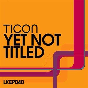 Bild für 'Yet Not Titled EP'