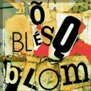 Image for 'O Blesq Blom'