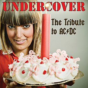 Image for 'Undercover: The Tribute to AC/DC'