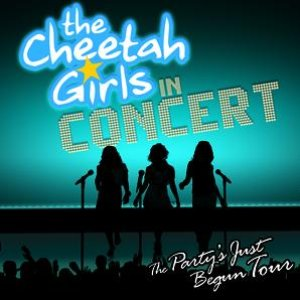 Image for 'The Cheetah Girls In Concert: The Party¿s Just Begun Tour'
