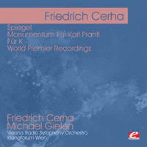 Imagen de 'Cerha: Spiegel - Monumentum Für Karl Prantl - Für K - World Premier Recordings (Digitally Remastered)'