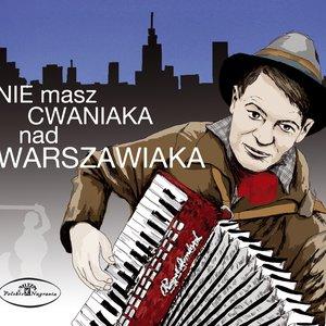 Image for 'Nie masz cwaniaka nad warszawiaka'