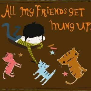 Image for 'All My Friends Get Hung Up'