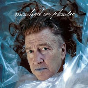 Image for 'Mashed In Plastic - The David Lynch Mashup Album'