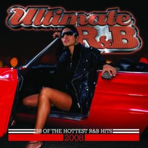 Image for 'Ultimate R&B 2008 (Double Album) (International Version)'