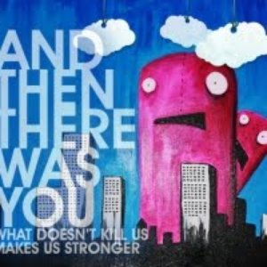 Image pour 'What Doesn't Kill Us Makes Us Stronger'