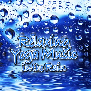 Image for 'Relaxing Yoga Music in the Rain (Nature Sounds and Music)'