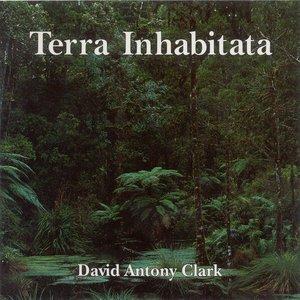 Image for 'Clark, David Antony: Terra Inhabitata'