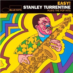 Image for 'Easy - Stanley Turrentine Plays the Pop Hits'