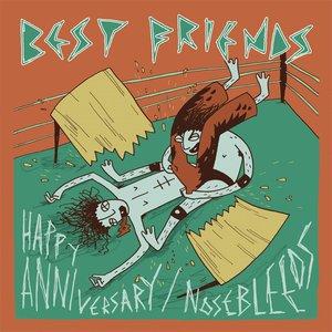 Image for 'Happy Anniversary / Nosebleeds'