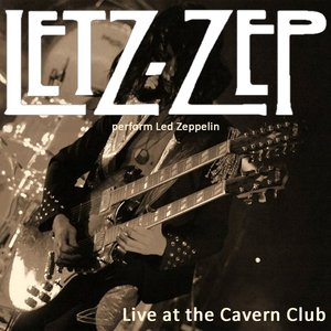 Image for 'Letz Zep Perform Led Zeppelin, Live at the Cavern Club, Liverpool'