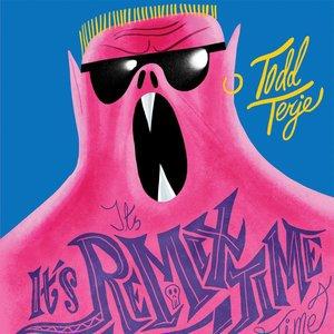 Immagine per 'It's It's Remix Time Time'
