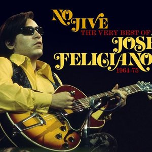 Immagine per 'No Jive: The Very Best Of José Feliciano 1964-1975 [Disc 2]'