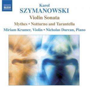 Image for 'SZYMANOWSKI: Violin Sonata / Mythes / Notturne and Tarantella'