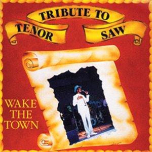 Imagem de 'Wake The Town (Tribute To Tenor Saw)'