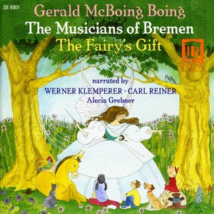 Image for 'Rogers, B.: Musicians of Bremen (The) / Stern, A.: The Fairy's Gift / Kubik, G.: Gerald Mcboing-Boing'