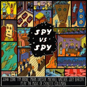 Image for 'Spy Vs. Spy - The Music Of Ornette Coleman'