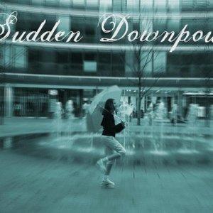 Image for 'Sudden Downpour'