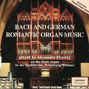 Image for 'Bach and German Romantic Organ Music'