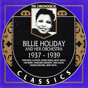 Image for 'The Chronological Classics: Billie Holiday and Her Orchestra 1937-1939'