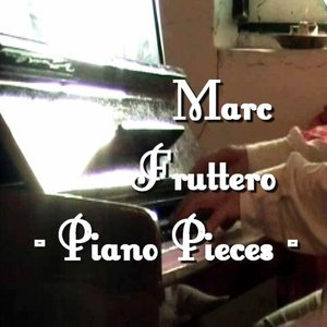 Image for 'PIANO PIECES - Music by Marc Fruttero'
