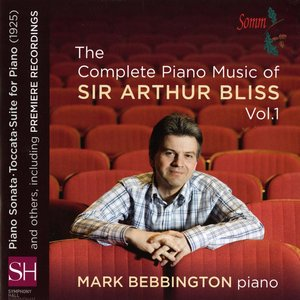 Image for 'The Complete Piano Music of Sir Arthur Bliss, Vol. 1'