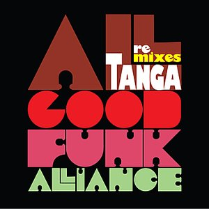 Image for 'TANGA - All Good Funk Alliance Remixes'