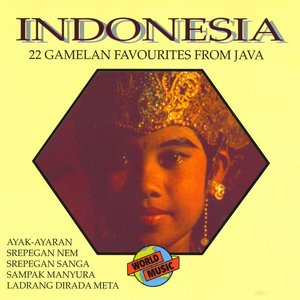 Image for 'Indonesia - 22 Gamelan Favourites From Java'