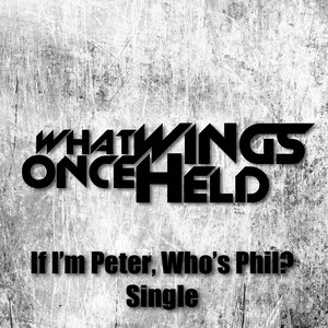 Image for 'If I'm Peter, Who's Phil? - Single'