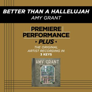 Image for 'Better Than A Hallelujah (Premiere Performance Plus Track)'
