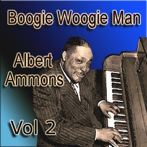 Imagem de 'Boogie Woogie Man Albert Ammons Vol 2'