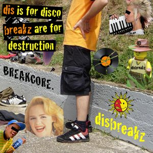 Image for 'Dis Is For Disco Breakz Are For Destruction'