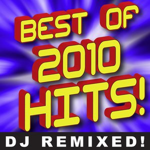 Image for 'Best of 2010 Hits! DJ ReMixed'