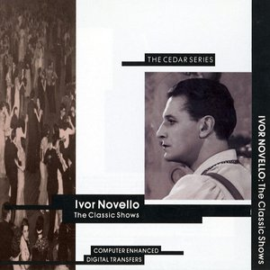 Image for 'Ivor Novello: The Classic Shows'