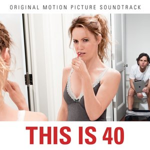 Image for 'This Is 40 (Original Motion Picture Soundtrack)'