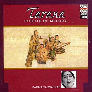 Image pour 'Tarana - Flights Of Melody (Padma Talwalkar)'